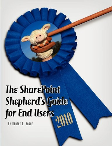 9780982419809: The SharePoint Shepherd's Guide for End Users 2010
