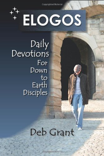 9780982422601: ELOGOS: Daily Devotions for Down to Earth Disciples