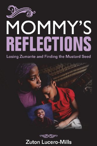 9780982425565: Mommy's Reflections: Losing Zumante and Finding the Mustard Seed