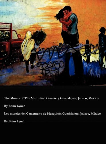 9780982425787: The Murals of The Mezquitán Cemetery Guadalajara, Jalisco, Mexico (English and Spanish Edition)