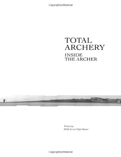 9780982426500: Total Archery: Inside the Archer