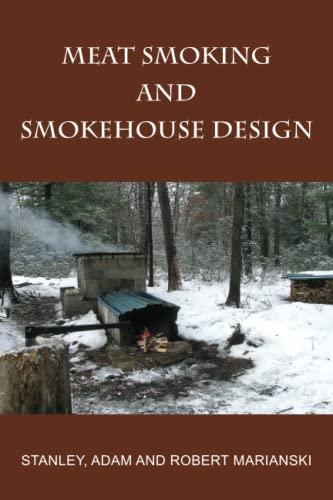 Meat Smoking & Smokehouse Design