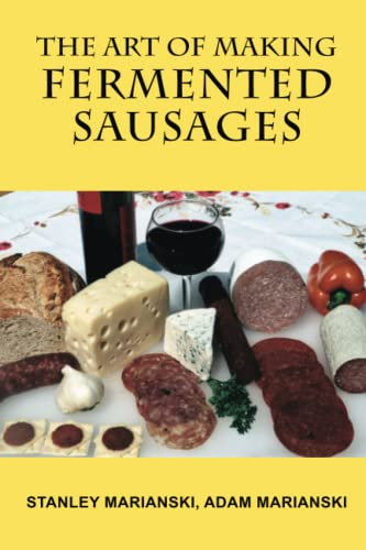 9780982426715: The Art of Making Fermented Sausages