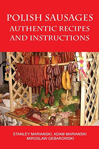 9780982426722: Polish Sausages, Authentic Recipes And Instructions