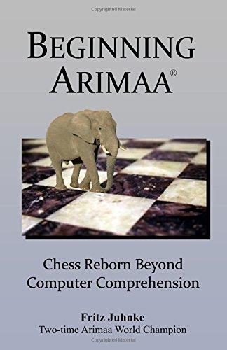 9780982427408: Beginning Arimaa: Chess Reborn Beyond Computer Comprehension