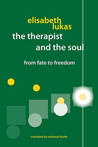 9780982427835: The Therapist and the Soul: From Fate to Freedom