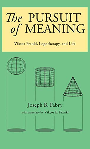 9780982427842: The Pursuit of Meaning: Viktor Frankl, Logotherapy, and Life