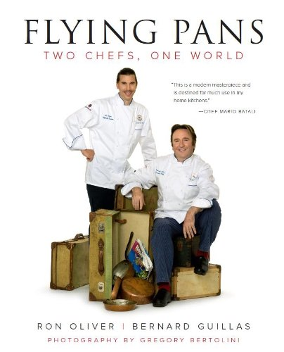 Flying Pans: Two Chefs, One World: Guillas, Bernard & Ron Oliver