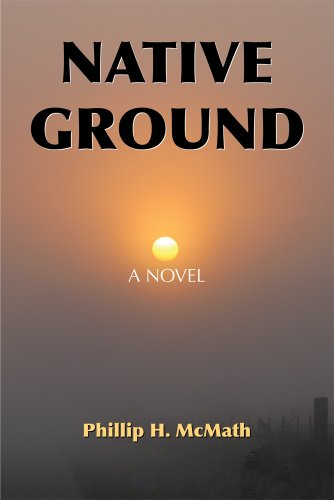 Native Ground: A Novel - Phillip H. McMath