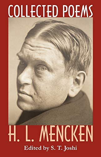 Collected Poems: H. L. Mencken: Mencken, H. L. w/intro by S. T. Joshi (editor)