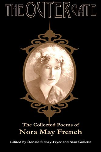 The Outer Gate: The Collected Poems of Nora May French: French, Nora May