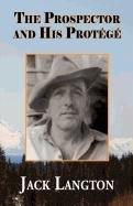 9780982431207: The Prospector and His Protégé