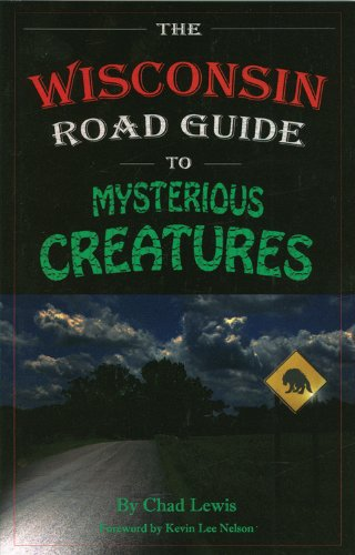 9780982431429: The Wisconsin Road Guide to Mysterious Creatures