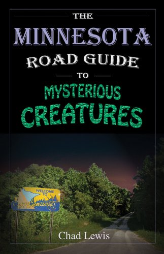 9780982431436: The Minnesota Road Guide to Mysterious Creatures