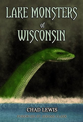 9780982431474: Lake Monsters of Wisonsin
