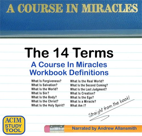 9780982432815: A Course In Miracles Study Tool, The 14 Terms: Definitions from the Workbook