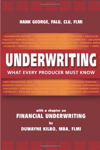 9780982433607: Underwriting: What Every Producer Must Know