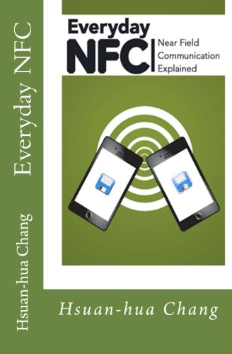 9780982434000: Everyday NFC: Near Field Communication Explained
