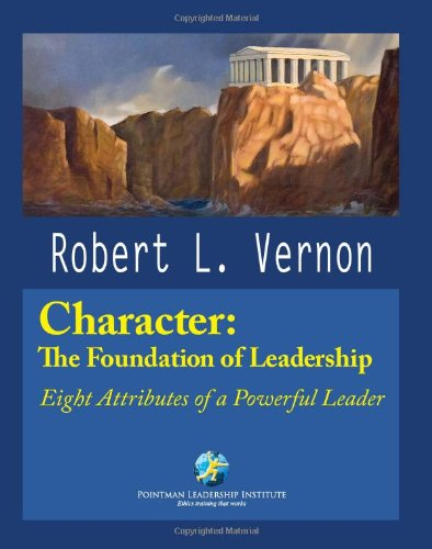 9780982437902: Character: The Foundation Of Leadership