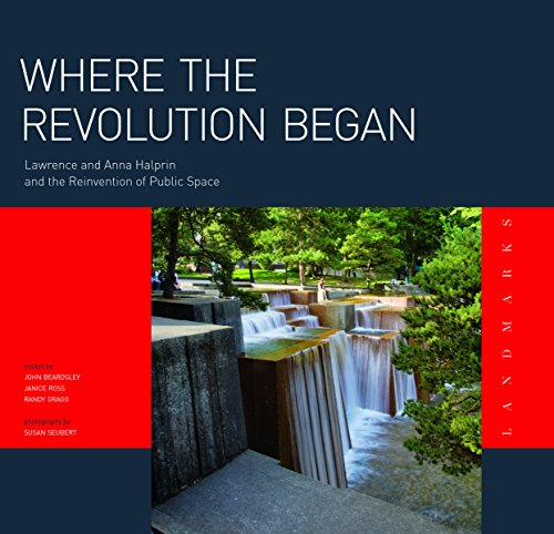 9780982439210: Where the Revolution Began: Lawrence and Anna Halprin and the Reinvention of Public Space