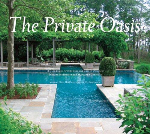 The Private Oasis: The Landscape Architecture of Edmund Hollander Design: Langdon, Philip