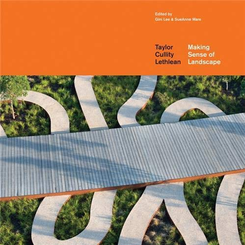Taylor Cullity Lethlean: Making Sense of Landscape: Lethlean, Perry, Cullity, Kate