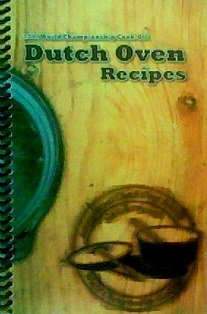 9780982442326: Dutch Oven Recipes From the 2011 World Championship Cook-Off
