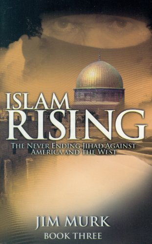 9780982442807: Islam Rising The Never Ending Jihad Against America And The West