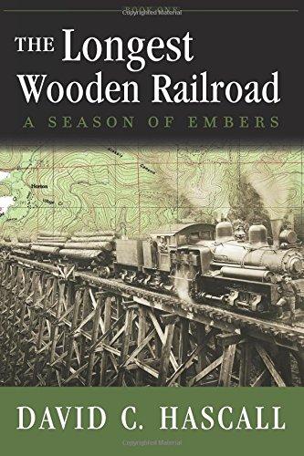 9780982444184: The Longest Wooden Railroad: A Season of Embers