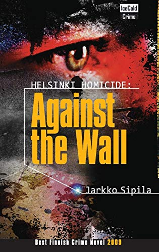 9780982444900: Against the Wall (Helsinki Homicide)
