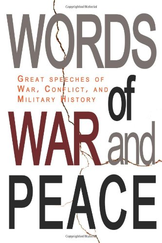 9780982445426: Words of War and Peace: Great Speeches of War, Conflict, and Military History
