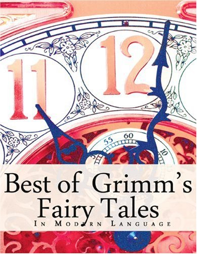 The Best of Grimm's Fairy Tales: In: Jacob Grimm; Wilhelm