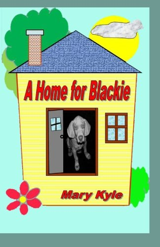 A Home for Blackie: Mary Kyle