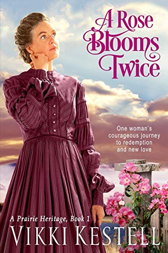 9780982445730: A Rose Blooms Twice (A Prairie Heritage, Book 1)