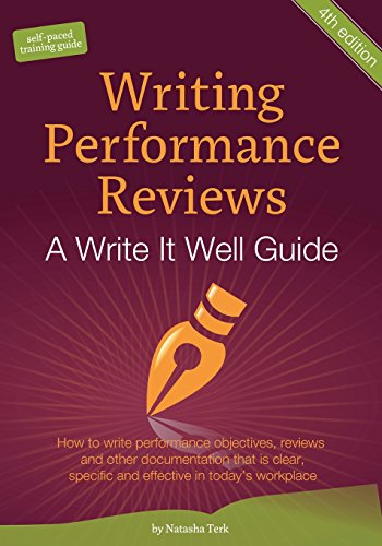 9780982447109: Writing Performance Reviews How to write performance objectives, reviews, appraisals, and other performance documentation that Is clear, descriptive, objective, and acceptable in today's workplace. : A Write It Well Guide
