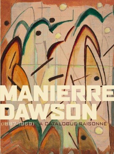 Manierre Dawson 1887-1969: A Catalogue Raisonne: Myra Bairstow, Ani Boyajian Randy J. Plo