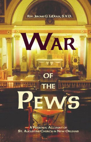 9780982455142: War of the Pews: A Personal Account of St. Augustine Church in New Orleans