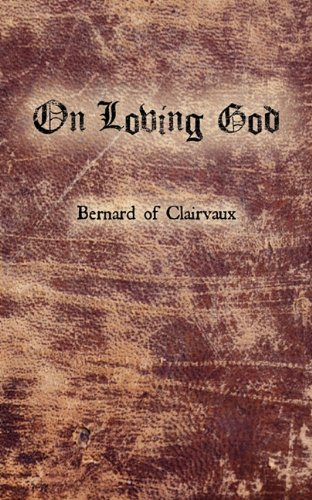 On Loving God (9780982458235) by Bernard of Clairvaux