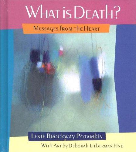 What Is Death?: Lexie Brockway Potamkin
