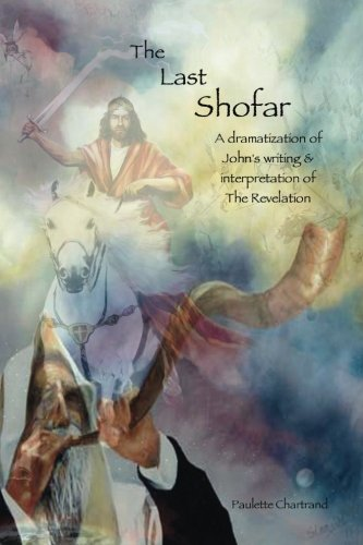 9780982459140: The Last Shofar: A dramatization of John's writing & interpretation of The Revelation