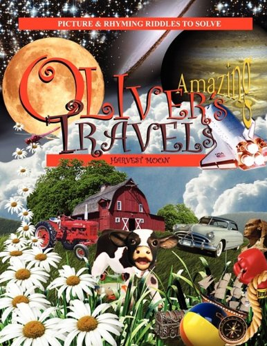 9780982460009: Oliver's Amazing Travels: Harvest Moon