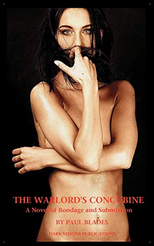 9780982463543: The Warlord's Concubine- A Novel of Bondage and Submission