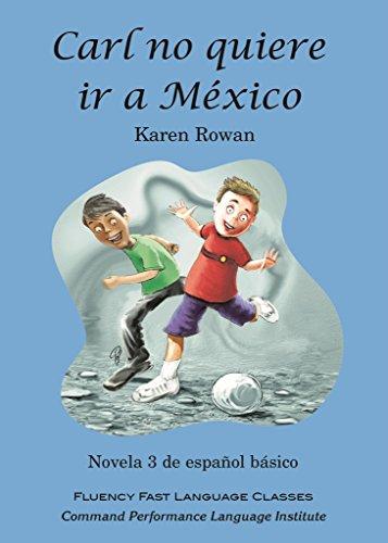 Carl no quiere ir a Mexico (Spanish: Karen Rowan