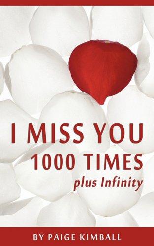 I Miss You 1000 Times Plus Infinity: Paige Kimball