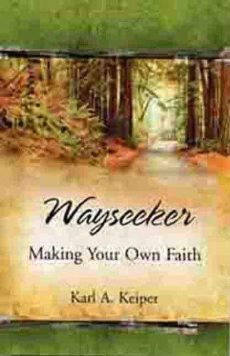 9780982470305: Wayseeker: Making Your Own Faith