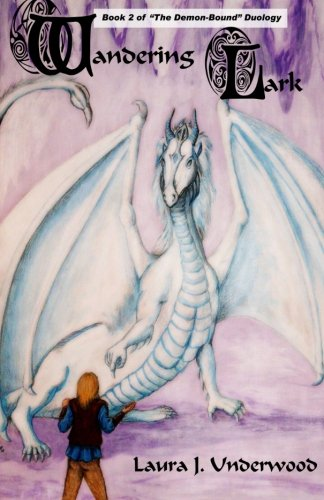 """9780982470466: Wandering Lark: Book Two of the """"Demon-Bound"""" Duology (Volume 2)"""