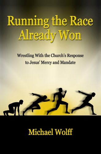 9780982470510: Running the Race Already Won - Wrestling with the Church's Response to Jesus' Mercy and Mandate