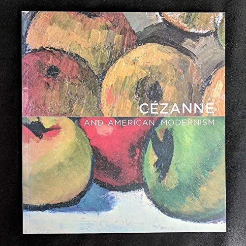 9780982471609: Cezanne and American Modernism