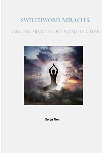 9780982472217: Switchword Miracles: Creating Miracles, One Word At A Time