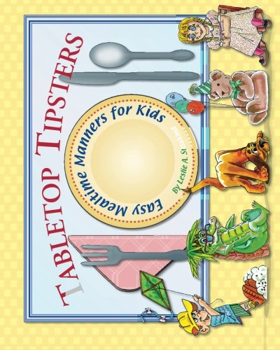 9780982474464: Tabletop Tipsters: Mealtime manners for kids